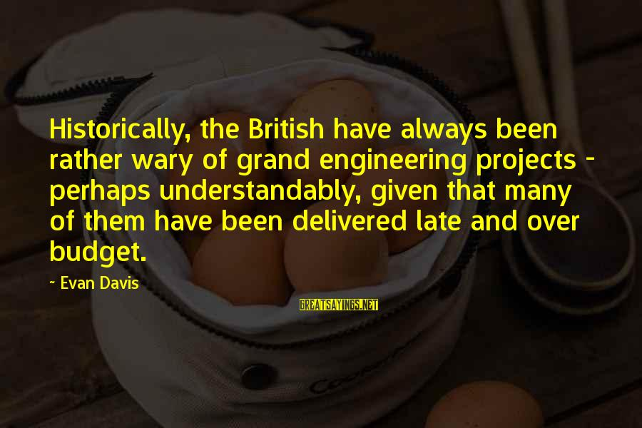 Over Budget Sayings By Evan Davis: Historically, the British have always been rather wary of grand engineering projects - perhaps understandably,