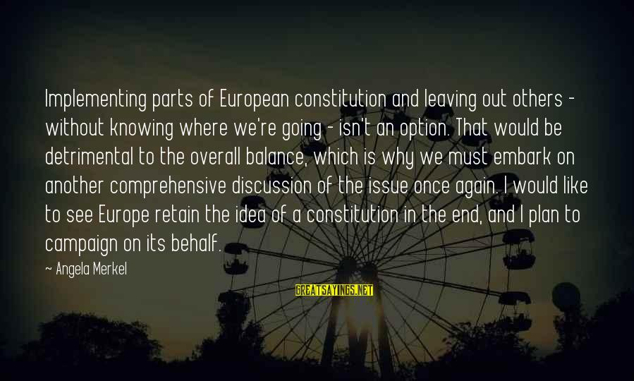 Overall Sayings By Angela Merkel: Implementing parts of European constitution and leaving out others - without knowing where we're going