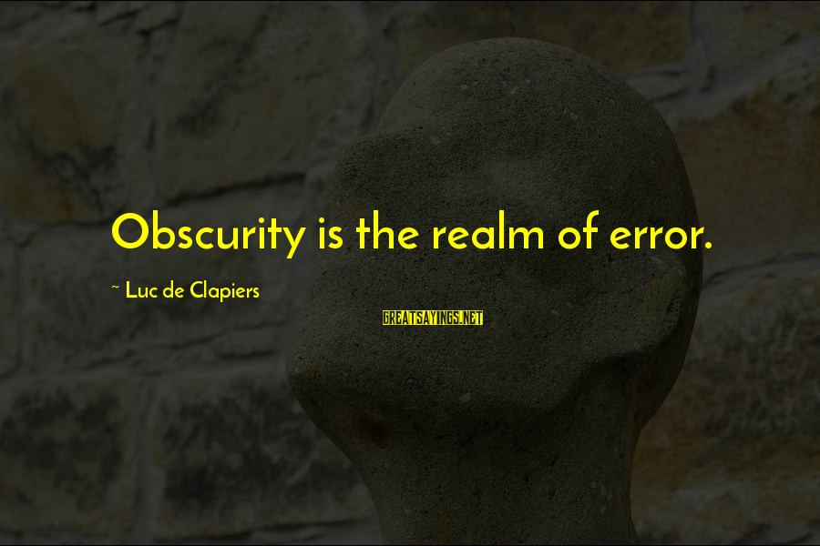 Overcoming Stress And Anxiety Sayings By Luc De Clapiers: Obscurity is the realm of error.