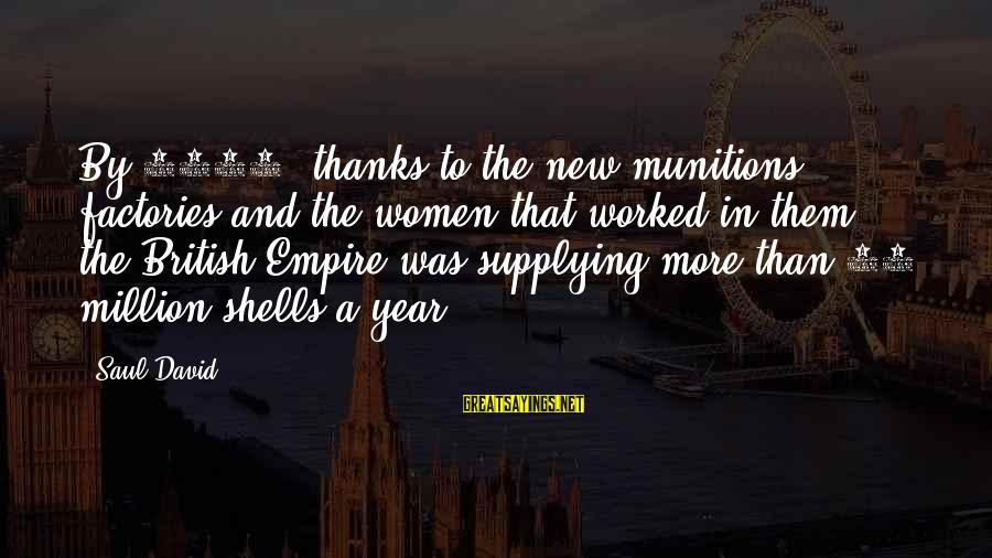 Overcoming Tribulation Sayings By Saul David: By 1917, thanks to the new munitions factories and the women that worked in them,