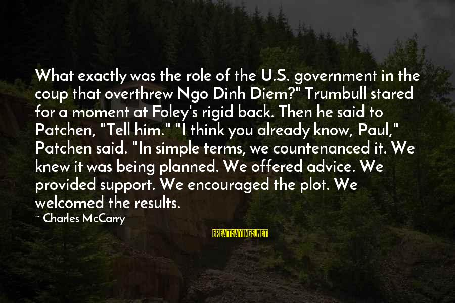 Overthrew Sayings By Charles McCarry: What exactly was the role of the U.S. government in the coup that overthrew Ngo