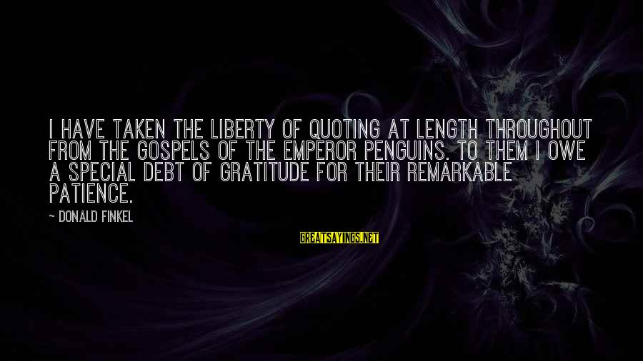 Owe A Debt Of Gratitude Sayings By Donald Finkel: I have taken the liberty of quoting at length throughout from the gospels of the