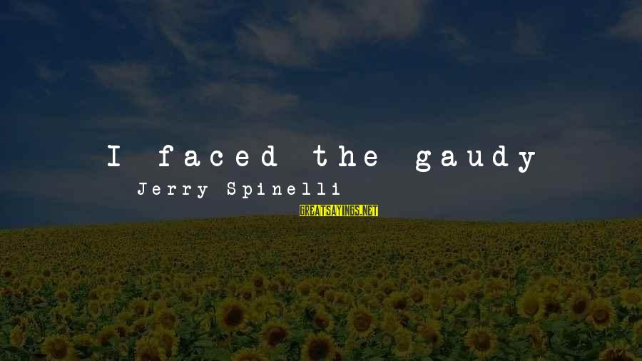 Painted Canvas Sayings By Jerry Spinelli: I faced the gaudy sunflower on her canvas bag it looked hand-painted and at last