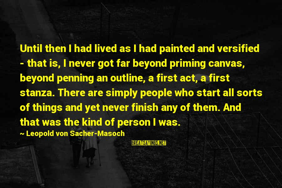 Painted Canvas Sayings By Leopold Von Sacher-Masoch: Until then I had lived as I had painted and versified - that is, I