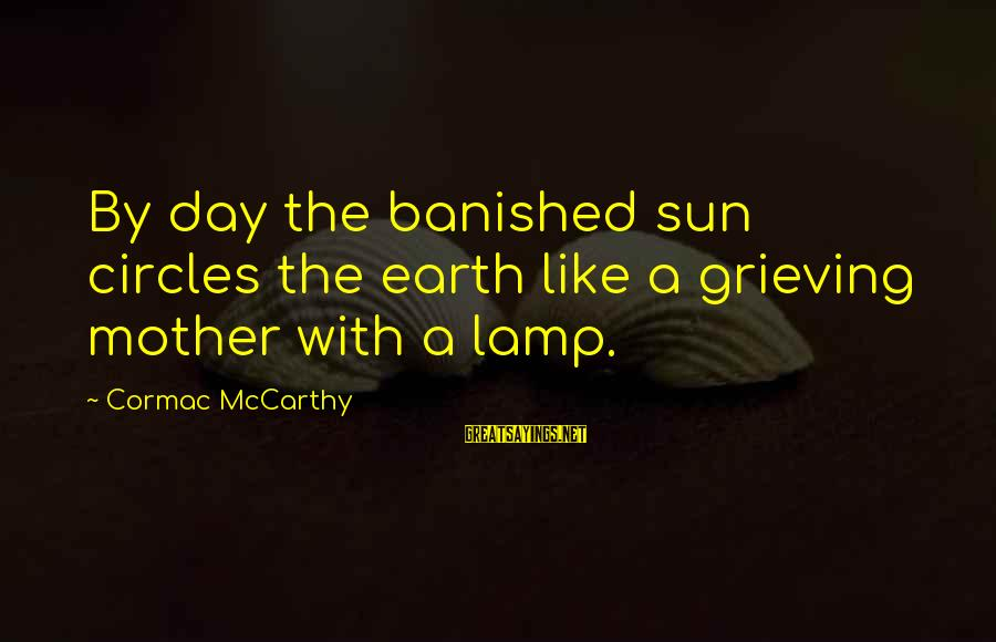 Pajama Sets With Sayings By Cormac McCarthy: By day the banished sun circles the earth like a grieving mother with a lamp.
