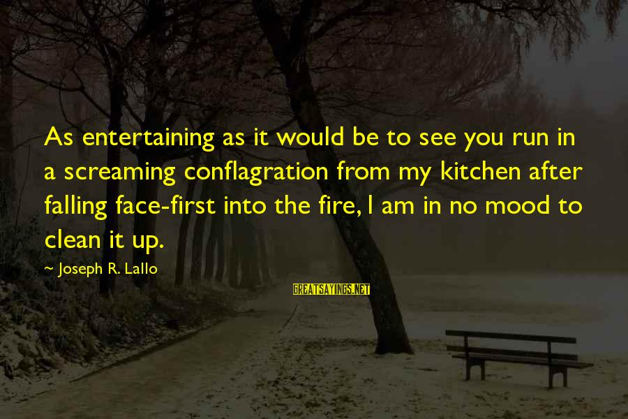 Pakhtoon Sayings By Joseph R. Lallo: As entertaining as it would be to see you run in a screaming conflagration from