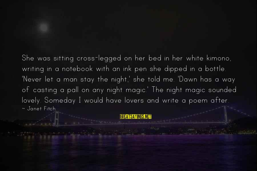 Pall Sayings By Janet Fitch: She was sitting cross-legged on her bed in her white kimono, writing in a notebook