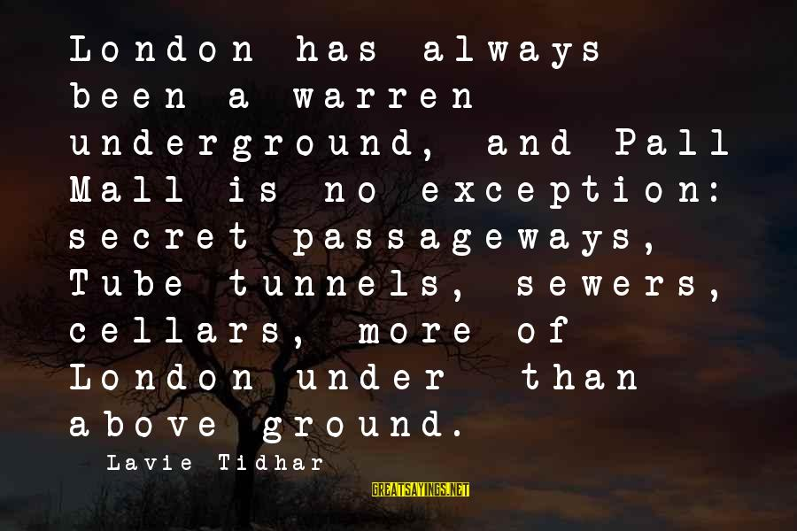 Pall Sayings By Lavie Tidhar: London has always been a warren underground, and Pall Mall is no exception: secret passageways,