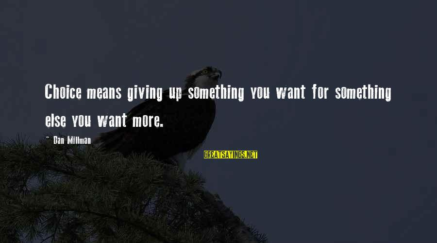 Panda Valentine Sayings By Dan Millman: Choice means giving up something you want for something else you want more.