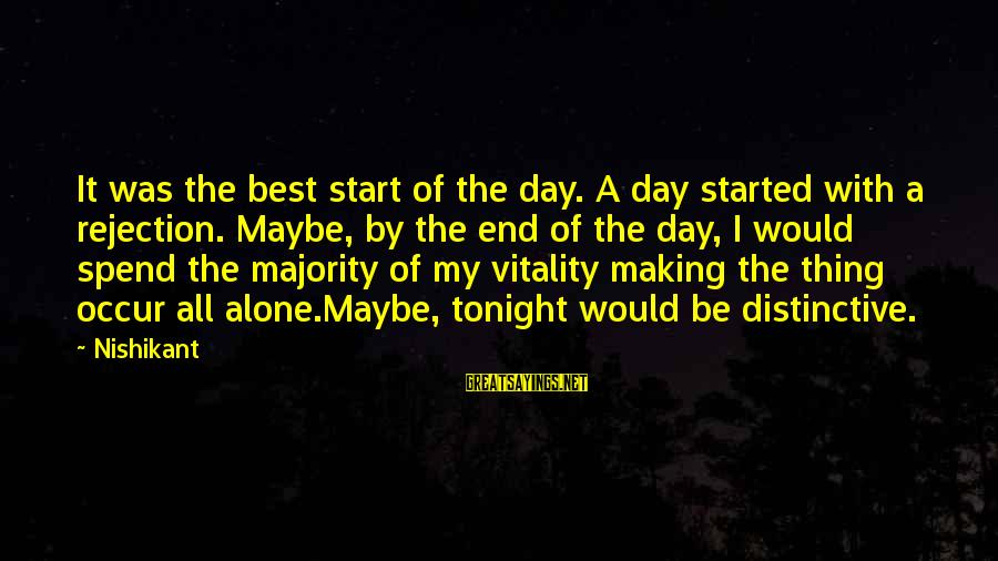 Papery Sayings By Nishikant: It was the best start of the day. A day started with a rejection. Maybe,