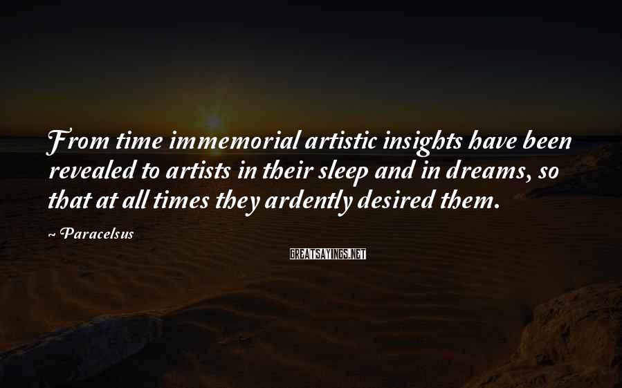 Paracelsus Sayings: From time immemorial artistic insights have been revealed to artists in their sleep and in