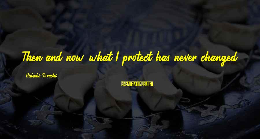 Parallel Relationship Sayings By Hideaki Sorachi: Then and now, what I protect has never changed.