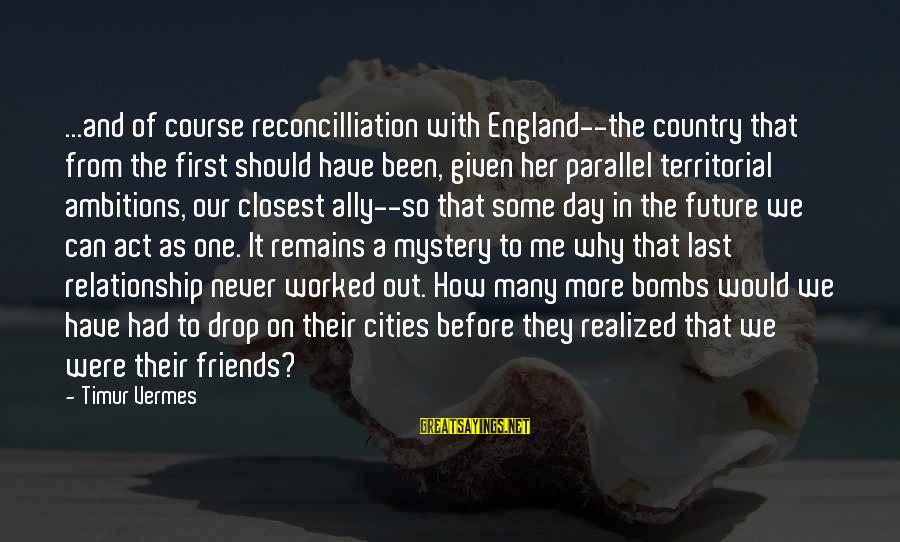 Parallel Relationship Sayings By Timur Vermes: ...and of course reconcilliation with England--the country that from the first should have been, given