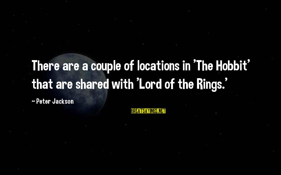 Parents In Malayalam Sayings By Peter Jackson: There are a couple of locations in 'The Hobbit' that are shared with 'Lord of