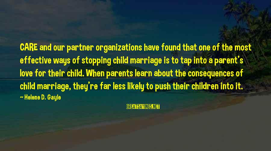 Parents Love For Their Child Sayings By Helene D. Gayle: CARE and our partner organizations have found that one of the most effective ways of