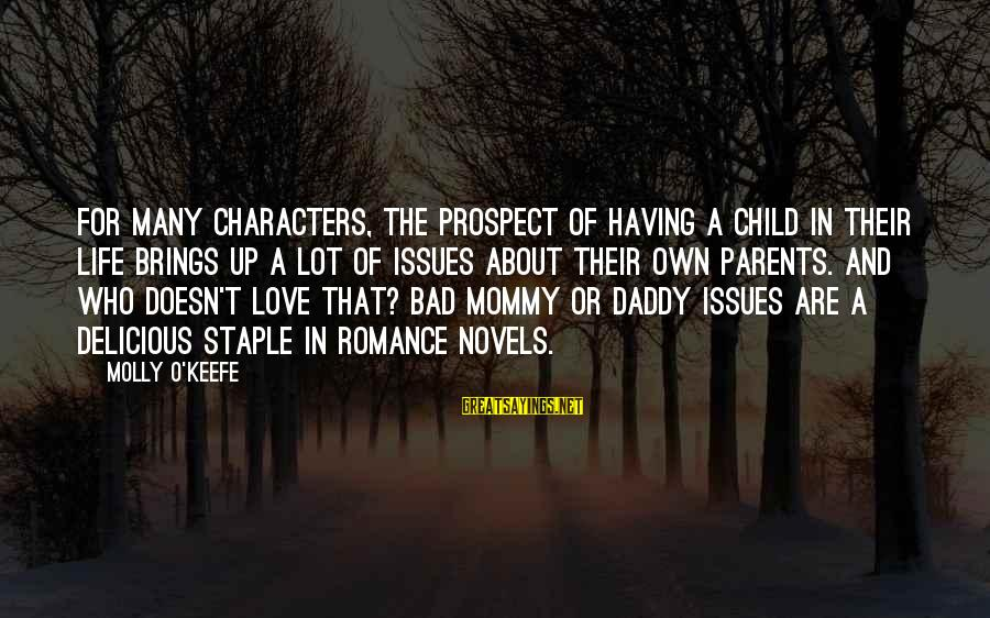 Parents Love For Their Child Sayings By Molly O'Keefe: For many characters, the prospect of having a child in their life brings up a
