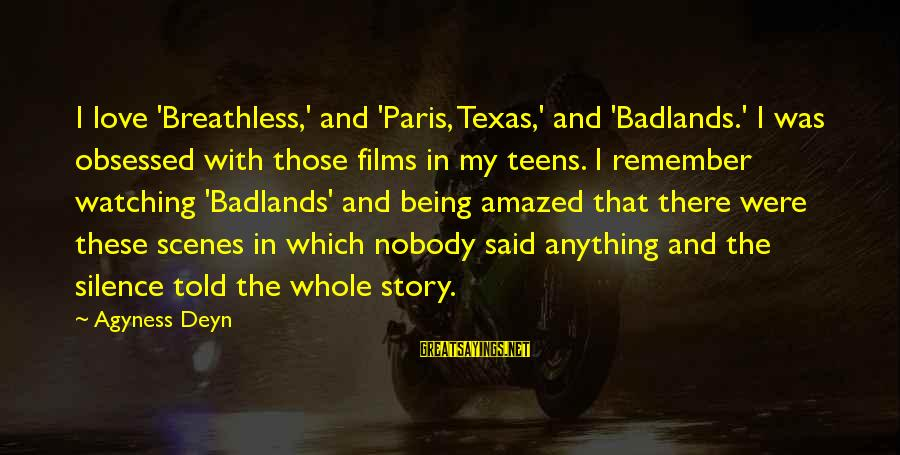 Paris Texas Sayings By Agyness Deyn: I love 'Breathless,' and 'Paris, Texas,' and 'Badlands.' I was obsessed with those films in