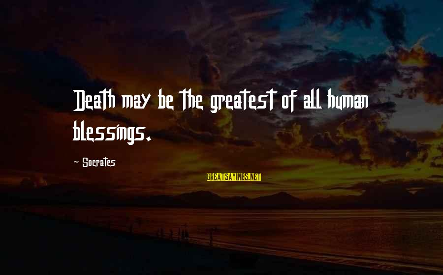 Paris Texas Sayings By Socrates: Death may be the greatest of all human blessings.