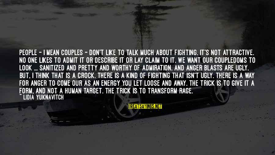 Parks And Recreation Season 3 Episode 14 Sayings By Lidia Yuknavitch: People - I mean couples - don't like to talk much about fighting. It's not