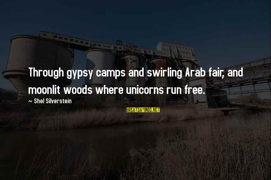 Party Pete Sayings By Shel Silverstein: Through gypsy camps and swirling Arab fair, and moonlit woods where unicorns run free.