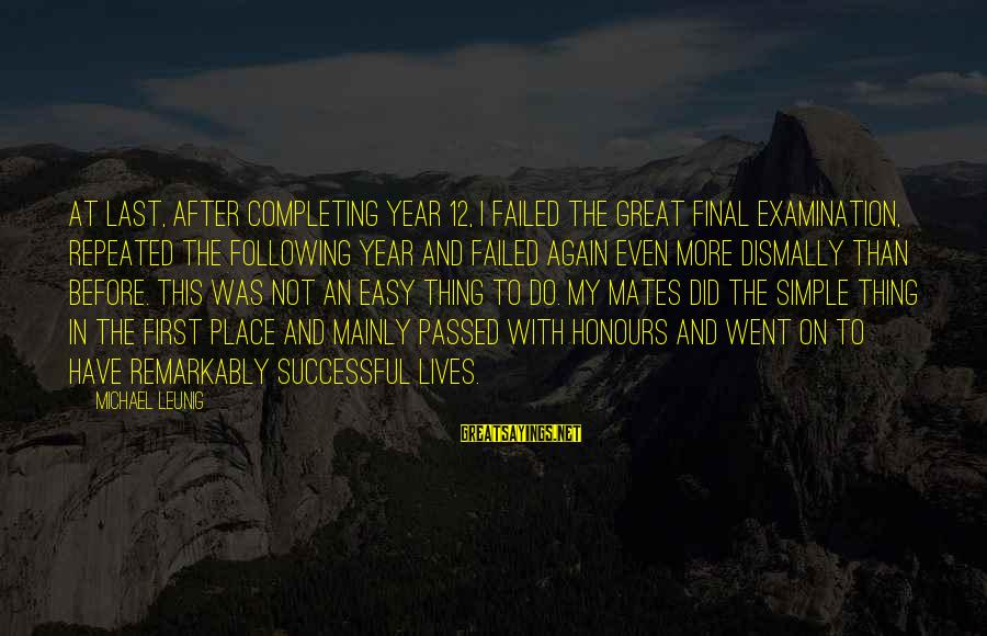 Passed Year Sayings By Michael Leunig: At last, after completing year 12, I failed the great final examination, repeated the following