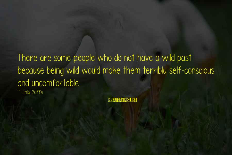 Past Self Sayings By Emily Yoffe: There are some people who do not have a wild past because being wild would