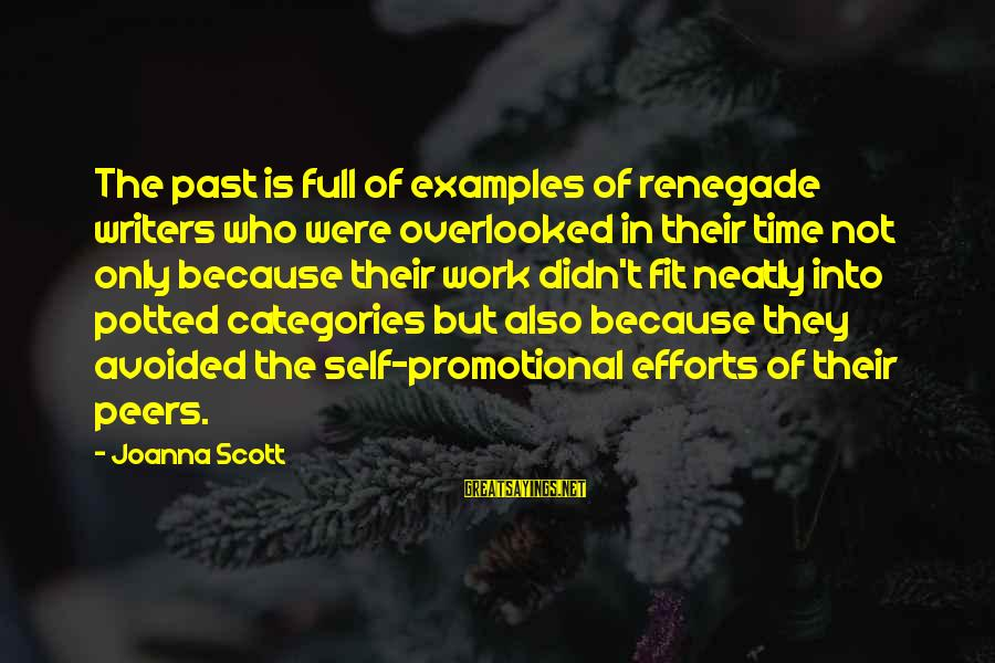 Past Self Sayings By Joanna Scott: The past is full of examples of renegade writers who were overlooked in their time