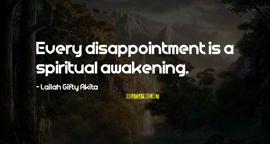 Past Self Sayings By Lailah Gifty Akita: Every disappointment is a spiritual awakening.