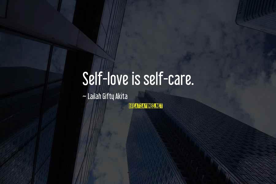 Past Self Sayings By Lailah Gifty Akita: Self-love is self-care.