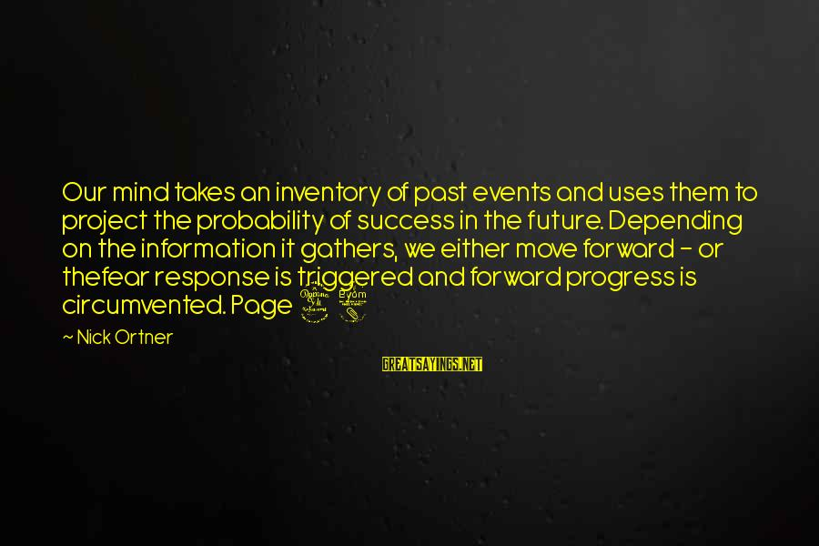 Past Self Sayings By Nick Ortner: Our mind takes an inventory of past events and uses them to project the probability