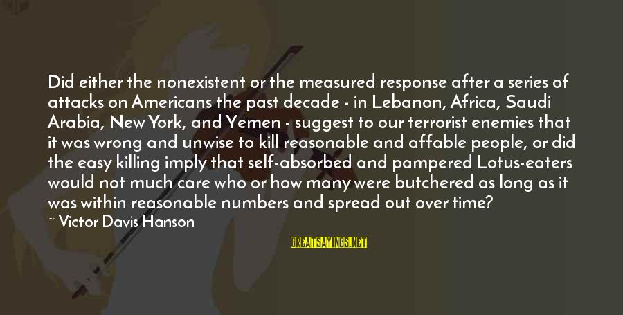 Past Self Sayings By Victor Davis Hanson: Did either the nonexistent or the measured response after a series of attacks on Americans