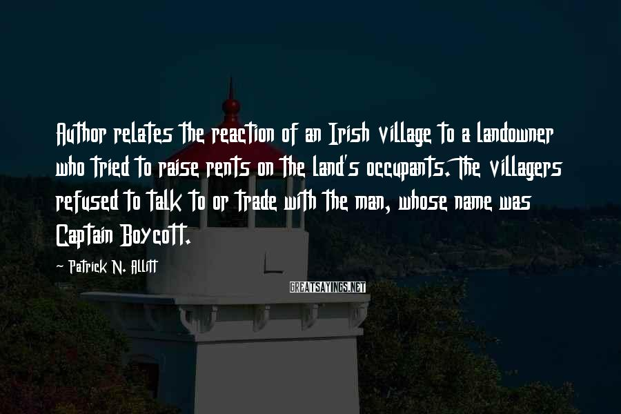 Patrick N. Allitt Sayings: Author relates the reaction of an Irish village to a landowner who tried to raise