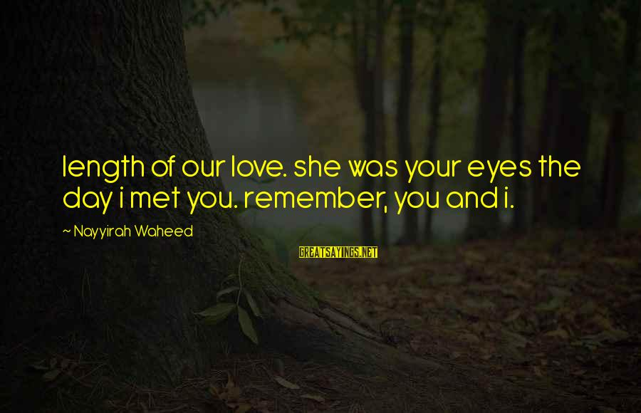 Patrick Perks Sayings By Nayyirah Waheed: length of our love. she was your eyes the day i met you. remember, you