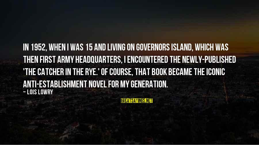 Patrick Rothfuss Auri Sayings By Lois Lowry: In 1952, when I was 15 and living on Governors Island, which was then First