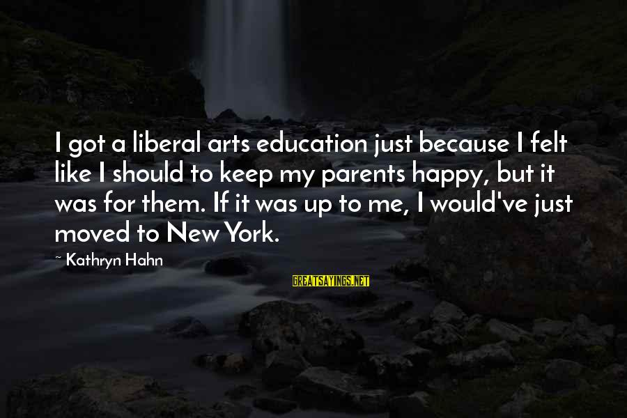 Paulo Costanzo Sayings By Kathryn Hahn: I got a liberal arts education just because I felt like I should to keep