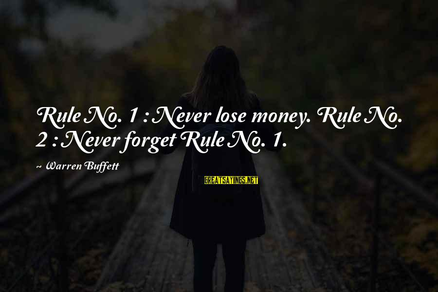 Paulo Quello Sayings By Warren Buffett: Rule No. 1 : Never lose money. Rule No. 2 : Never forget Rule No.