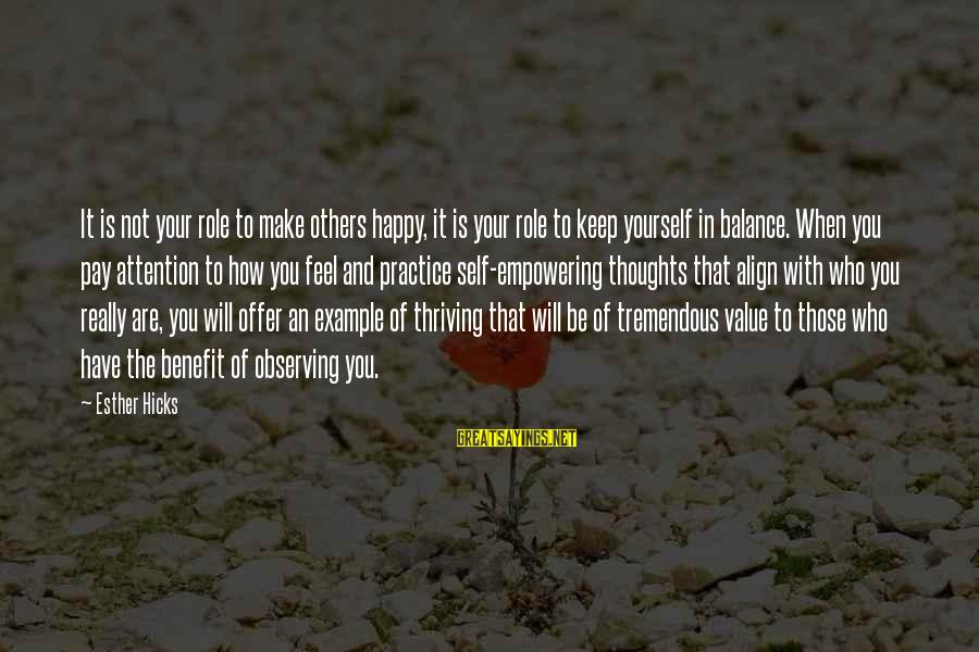 Pay Attention To Others Sayings By Esther Hicks: It is not your role to make others happy, it is your role to keep