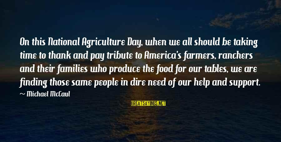 Pay Tribute Sayings By Michael McCaul: On this National Agriculture Day, when we all should be taking time to thank and