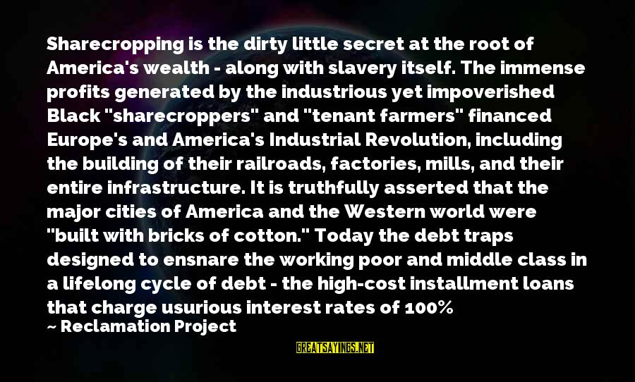 Payday Loans Sayings By Reclamation Project: Sharecropping is the dirty little secret at the root of America's wealth - along with