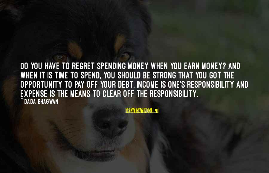 Paying Debts Sayings By Dada Bhagwan: Do you have to regret spending money when you earn money? And when it is