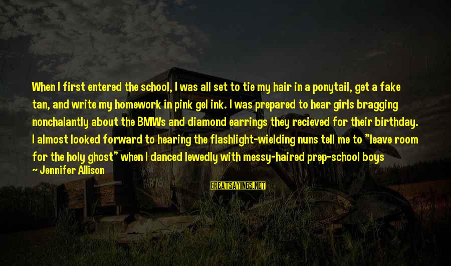 Peavey Sayings By Jennifer Allison: When I first entered the school, I was all set to tie my hair in