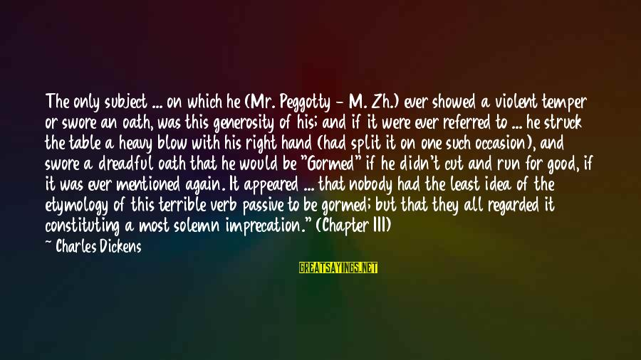 Peggotty's Sayings By Charles Dickens: The only subject ... on which he (Mr. Peggotty - M. Zh.) ever showed a