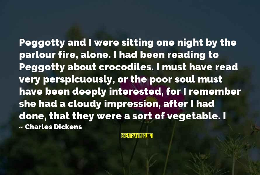 Peggotty's Sayings By Charles Dickens: Peggotty and I were sitting one night by the parlour fire, alone. I had been