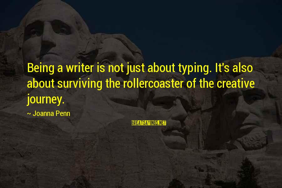 Penn's Sayings By Joanna Penn: Being a writer is not just about typing. It's also about surviving the rollercoaster of