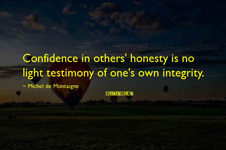 Percuniary Sayings By Michel De Montaigne: Confidence in others' honesty is no light testimony of one's own integrity.