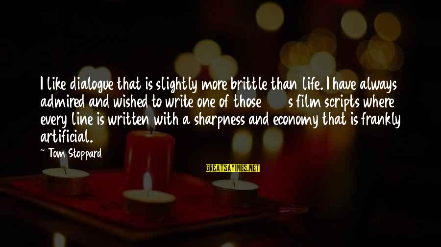 Perfection Doesn't Exist Sayings By Tom Stoppard: I like dialogue that is slightly more brittle than life. I have always admired and