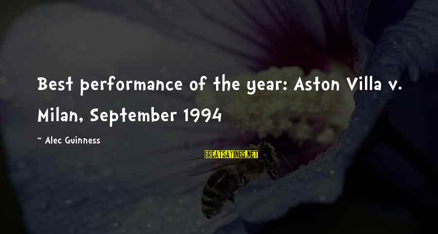 Performance Theatre Sayings By Alec Guinness: Best performance of the year: Aston Villa v. Milan, September 1994