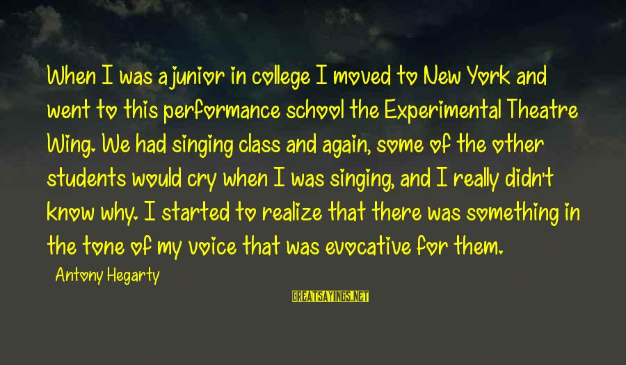 Performance Theatre Sayings By Antony Hegarty: When I was a junior in college I moved to New York and went to