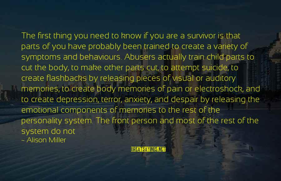 Personality Psychology Sayings By Alison Miller: The first thing you need to know if you are a survivor is that parts