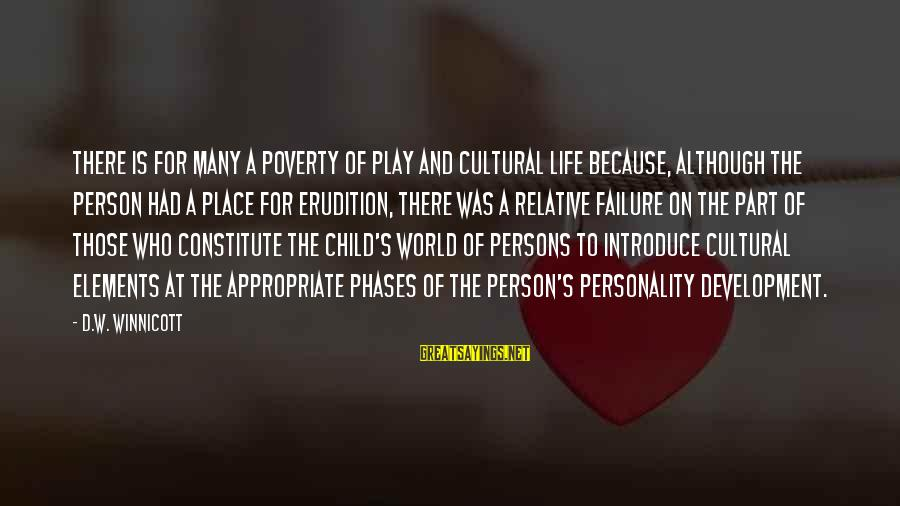 Personality Psychology Sayings By D.W. Winnicott: There is for many a poverty of play and cultural life because, although the person